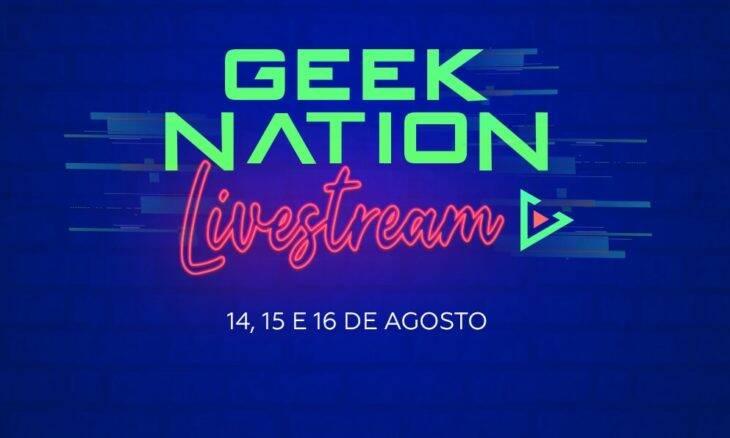 Geek Nation Brasil anuncia evento on-line gratuito para agosto