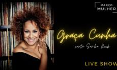 Dia Internacional da Mulher em SP será celebrado com show virtual de Graça Cunha